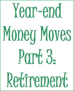 Year-end money moves_retirement