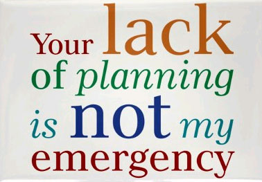 Lack_of_planning_not_my_emergency