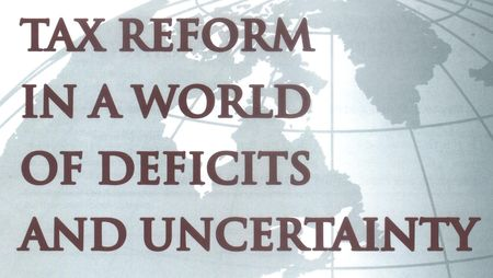 Tax Reform in a World of Deficits_Natl Tax Assn symposium May 2011