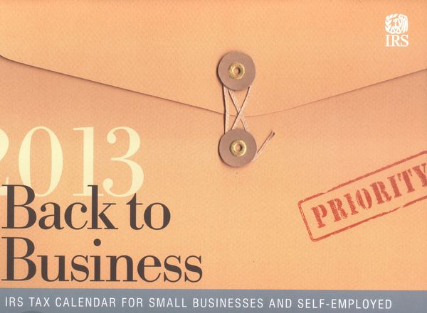 IRS Small Business-Self Employed Tax Calendar 2013
