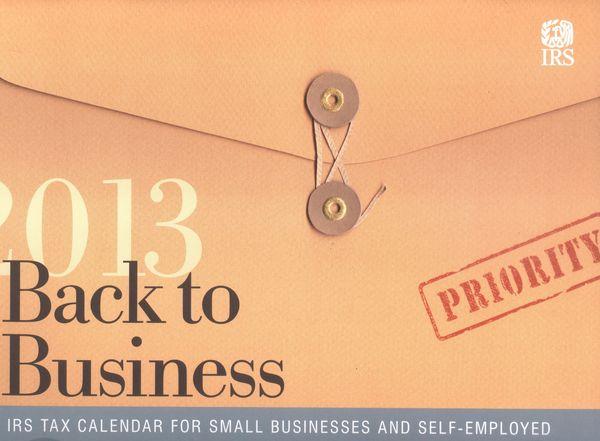 IRS Small Business-Self Employed Tax Calendar 2013