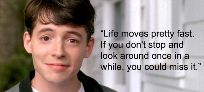 Ferris Bueller day off quote