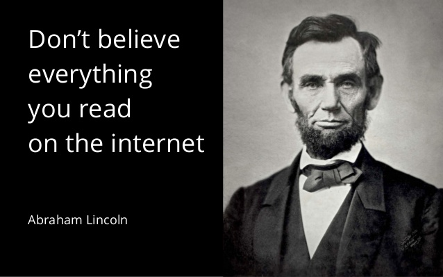 Dont believe everything you read on the Internet_Abe Lincoln