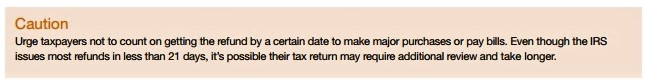 IRS caution re making refund delivery date promises_IRS Pub 2043