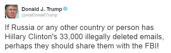Donald Trump Twitter message to Russia et al re Clinton emails