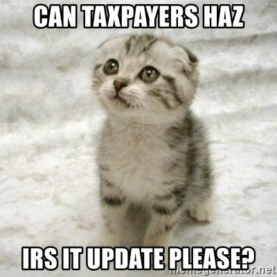 Can-taxpayers-haz-irs-it-update-please_memegenerator