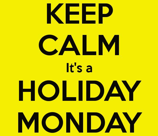 Monday holiday keep calm