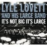 Lyle_Lovett_Its_Not_Big